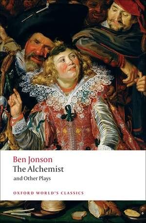 The Alchemist and Other Plays: Volpone, or The Fox; Epicene, or The Silent Woman; The Alchemist; Bartholemew Fair de Ben Jonson