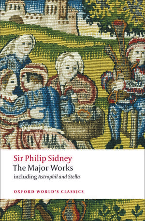 Sir Philip Sidney: The Major Works de Philip Sidney