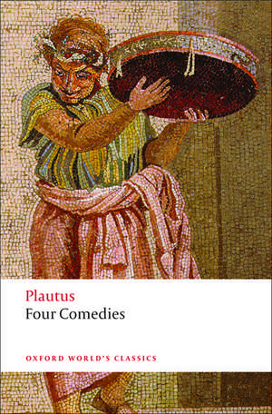 Four Comedies: The Braggart Soldier; The Brothers Menaechmus; The Haunted House; The Pot of Gold de Plautus