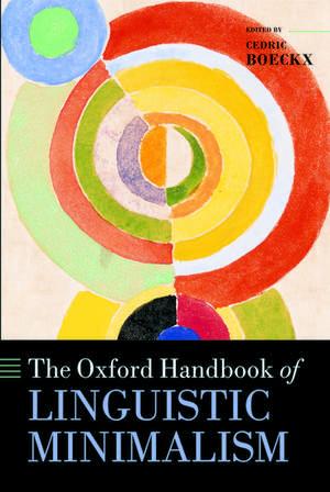 The Oxford Handbook of Linguistic Minimalism de Cedric Boeckx