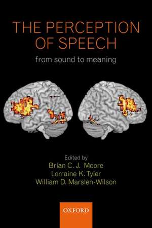 The Perception of Speech: from sound to meaning de Brian Moore