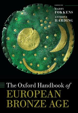 The Oxford Handbook of the European Bronze Age imagine