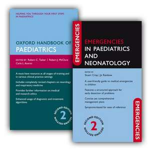 Oxford Handbook of Paediatrics and Emergencies in Paediatrics and Neonatology Pack: Ghid practic Pediatrie și Urgențe pediatrice de Robert C. Tasker