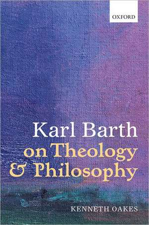 Karl Barth on Theology and Philosophy
