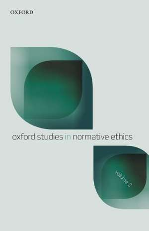 Oxford Studies in Normative Ethics, Volume 2