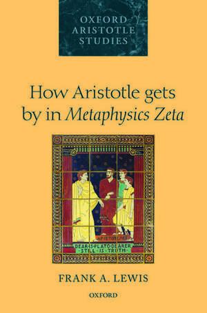 How Aristotle Gets by in Metaphysics Zeta