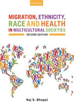 Migration, Ethnicity, Race, and Health in Multicultural Societies de Raj S. Bhopal