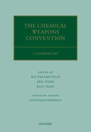 The Chemical Weapons Convention: A Commentary de Walter Krutzsch