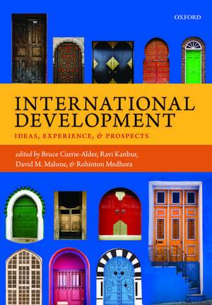 International Development: Ideas, Experience, and Prospects de Bruce Currie-Alder