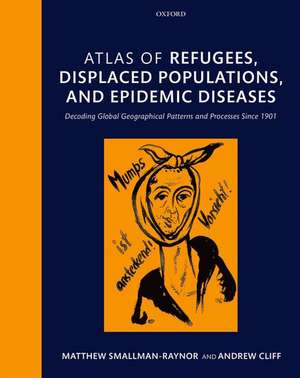 Atlas of refugees, displaced populations, and epidemic diseases