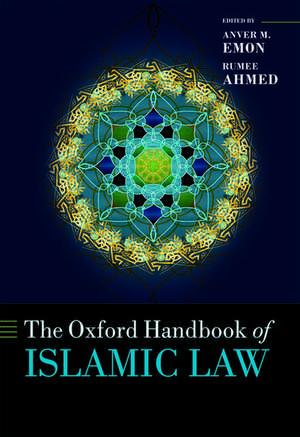 The Oxford Handbook of Islamic Law de Anver M. Emon