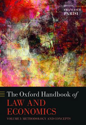 The Oxford Handbook of Law and Economics: Volume 1: Methodology and Concepts de Francesco Parisi