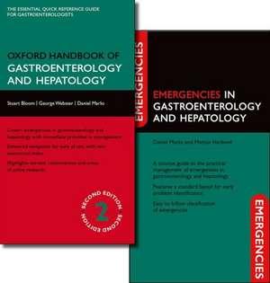 Oxford Handbook of Gastroenterology and Hepatology and Emergencies in Gastroenterology and Hepatology. Pachet de 2 cărți de Stuart Bloom