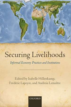 Securing Livelihoods: Informal Economy Practices and Institutions de Isabelle Hillenkamp