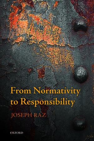 From Normativity to Responsibility de Joseph Raz