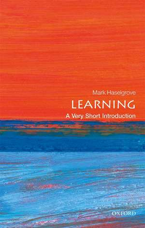 Learning: A Very Short Introduction de Mark Haselgrove