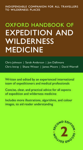Oxford Handbook of Expedition and Wilderness Medicine de Chris Johnson
