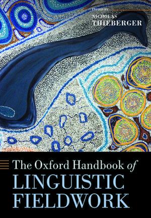 The Oxford Handbook of Linguistic Fieldwork de Nicholas Thieberger