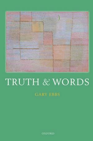 Truth and Words de Gary Ebbs