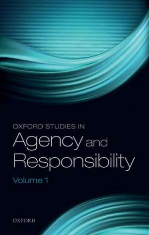 Oxford Studies in Agency and Responsibility, Volume 1 de David Shoemaker
