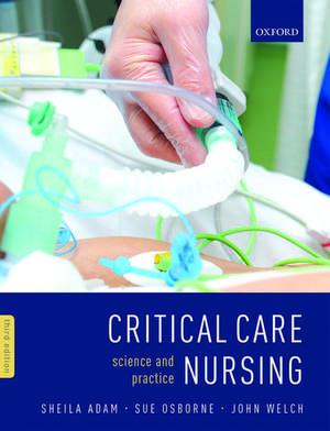 Critical Care Nursing: Science and Practice de Sheila Adam