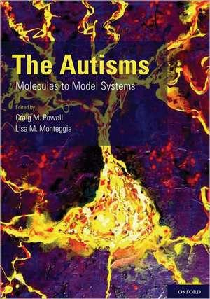 The Autisms: Molecules to Model Systems de Craig M. Powell