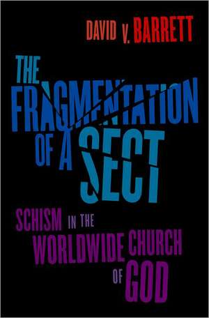 The Fragmentation of a Sect