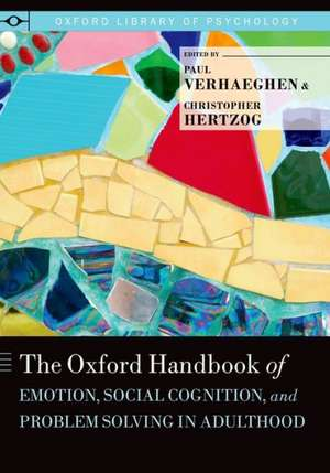 The Oxford Handbook of Emotion, Social Cognition, and Problem Solving in Adulthood de Paul Verhaeghen