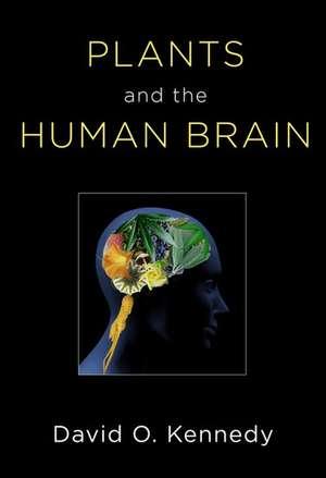 Plants and the Human Brain de David O. Kennedy