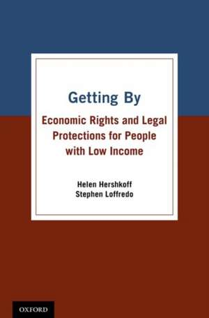 Getting By: Economic Rights and Legal Protections for People with Low Income de Helen Hershkoff