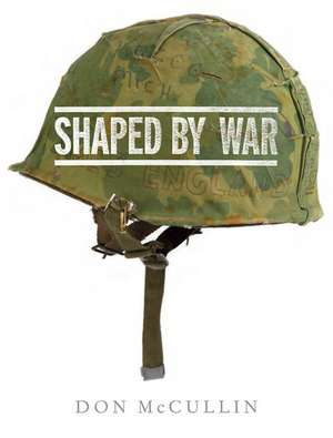 Shaped by War imagine