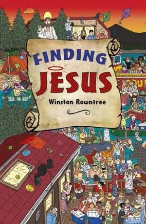 Rowntree, W: Finding Jesus de Winston Rowntree