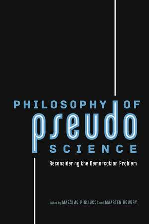 Philosophy of Pseudoscience – Reconsidering the Demarcation Problem de Massimo Pigliucci