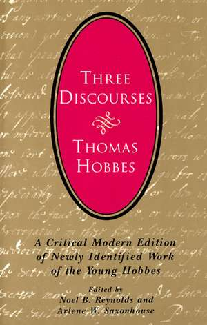 Three Discourses: A Critical Modern Edition of Newly Identified Work of the Young Hobbes de Thomas Hobbes