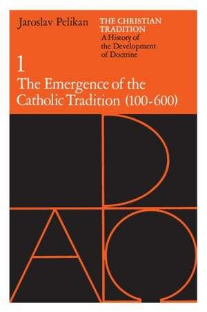The Christian Tradition – A History of the Development of Doctrine V 1 de Pelikan