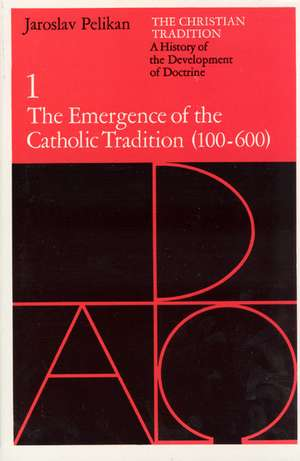 The Christian Tradition: A History of the Development of Doctrine, Volume 1: The Emergence of the Catholic Tradition (100-600) de Jaroslav Pelikan