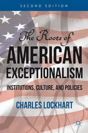 The Roots of American Exceptionalism: Institutions, Culture, and Policies de C.