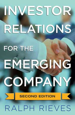 Investor Relations For the Emerging Company de R. Rieves