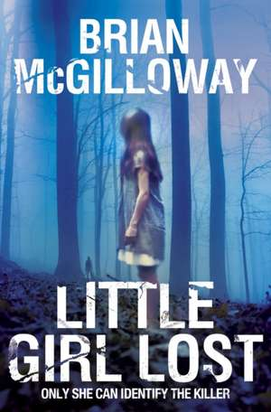 Little Girl Lost de Brian McGilloway