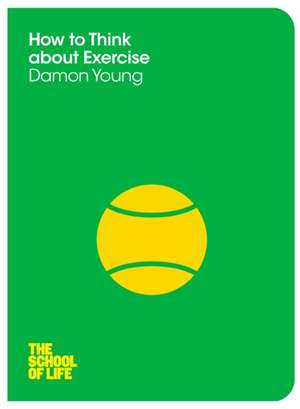 How to Think about Exercise de Damon Young