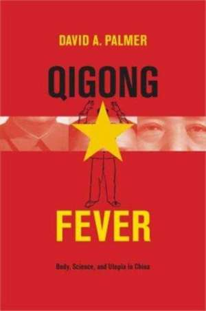Qigong Fever – Body, Science, and Utopia in China