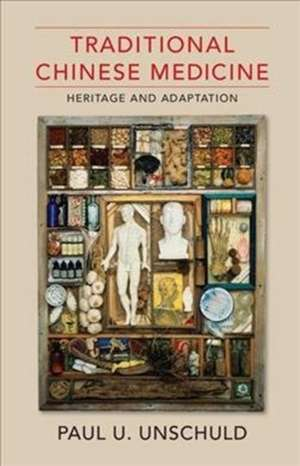 Traditional Chinese Medicine – Heritage and Adaptation