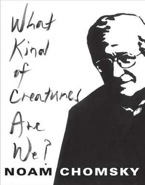 What Kind of Creatures Are We? de Noam Chomsky
