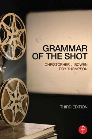 Grammar of the Shot de Christopher Bowen