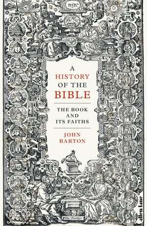 A History of the Bible: The Book and Its Faiths de John Barton