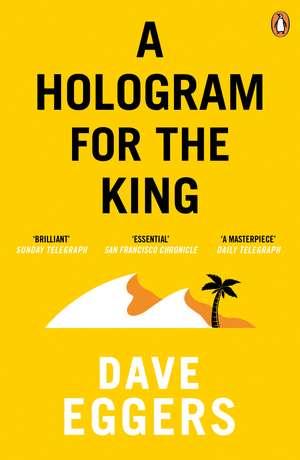 A Hologram for the King de David Eggers