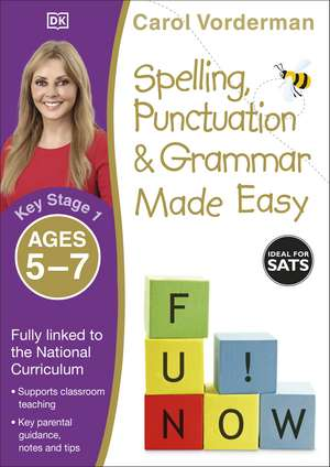 Spelling, Punctuation & Grammar Made Easy, Ages 5-7 (Key Stage 1): Supports the National Curriculum, English Exercise Book de Carol Vorderman