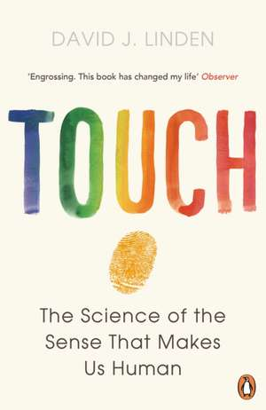 Touch: The Science of the Sense that Makes Us Human de David J. Linden