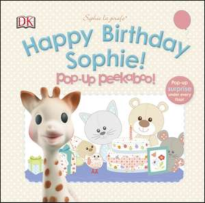 Happy Birthday Sophie! Pop-Up Peekaboo!