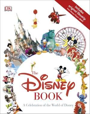 The Disney Book: A Celebration of the World of Disney de DK